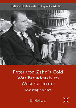 Nathans, Eli - Peter von Zahn's Cold War Broadcasts to West Germany, e-bok