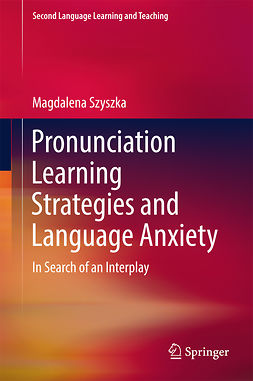 Szyszka, Magdalena - Pronunciation Learning Strategies and Language Anxiety, ebook