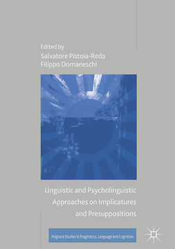 Domaneschi, Filippo - Linguistic and Psycholinguistic Approaches on Implicatures and Presuppositions, ebook
