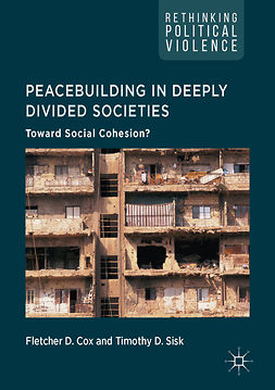 Cox, Fletcher D. - Peacebuilding in Deeply Divided Societies, ebook