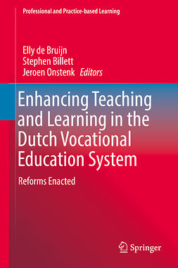 Billett, Stephen - Enhancing Teaching and Learning in the Dutch Vocational Education System, ebook