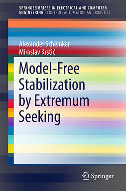 Krstić, Miroslav - Model-Free Stabilization by Extremum Seeking, ebook