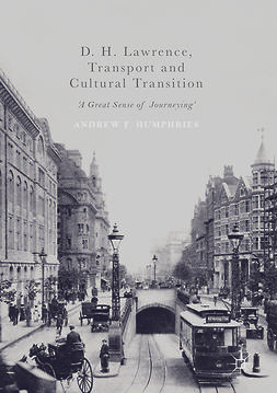 Humphries, Andrew F. - D. H. Lawrence, Transport and Cultural Transition, e-bok