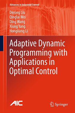 Li, Hongliang - Adaptive Dynamic Programming with Applications in Optimal Control, e-kirja