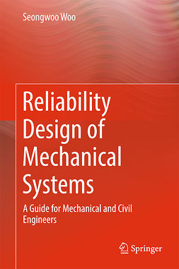 Woo, Seongwoo - Reliability Design of Mechanical Systems, e-kirja