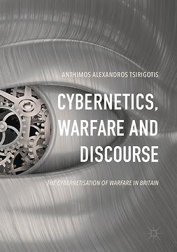 Tsirigotis, Anthimos Alexandros - Cybernetics, Warfare and Discourse, ebook