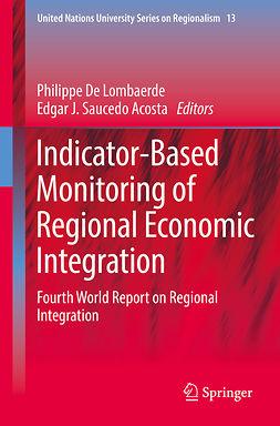 Acosta, Edgar J. Saucedo - Indicator-Based Monitoring of Regional Economic Integration, ebook