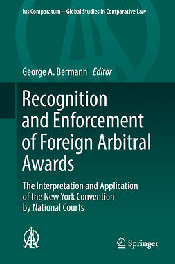 Bermann, George A. - Recognition and Enforcement of Foreign Arbitral Awards, e-kirja