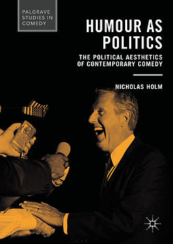 Holm, Nicholas - Humour as Politics, ebook