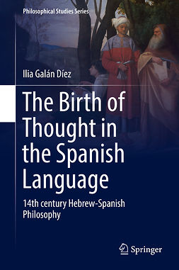 Díez, Ilia Galán - The Birth of Thought in the Spanish Language, e-bok