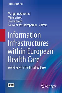 Aanestad, Margunn - Information Infrastructures within European Health Care, e-bok
