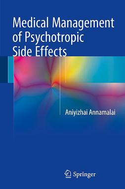 Annamalai, Aniyizhai - Medical Management of Psychotropic Side Effects, ebook