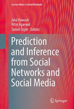 Agarwal, Nitin - Prediction and Inference from Social Networks and Social Media, ebook