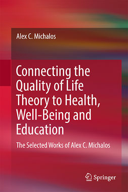 Michalos, Alex C. - Connecting the Quality of Life Theory to Health, Well-being and Education, ebook