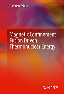Zohuri, Bahman - Magnetic Confinement Fusion Driven Thermonuclear Energy, e-bok