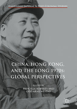 Roberts, Priscilla - China, Hong Kong, and the Long 1970s: Global Perspectives, e-kirja