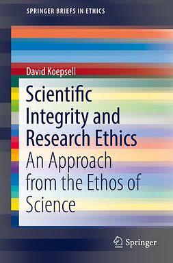 Koepsell, David - Scientific Integrity and Research Ethics, ebook
