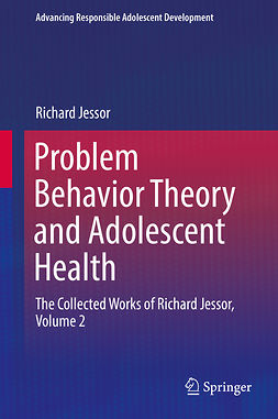 Jessor, Richard - Problem Behavior Theory and Adolescent Health, ebook