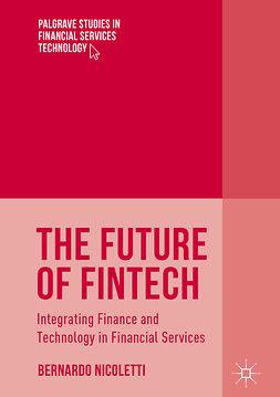 Nicoletti, Bernardo - The Future of FinTech, ebook