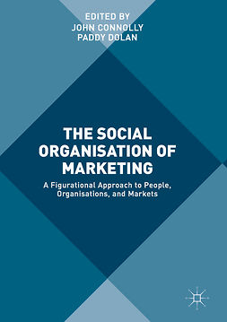 Connolly, John - The Social Organisation of Marketing, ebook
