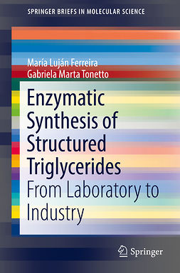 Ferreira, María Luján - Enzymatic Synthesis of Structured Triglycerides, ebook