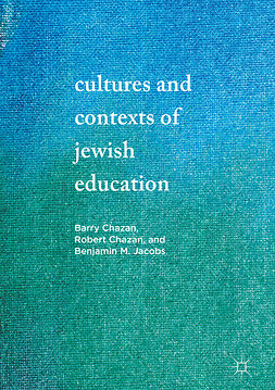 Chazan, Barry - Cultures and Contexts of Jewish Education, e-kirja