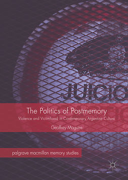 Maguire, Geoffrey - The Politics of Postmemory, e-bok