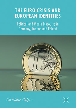 Galpin, Charlotte - The Euro Crisis and European Identities, ebook