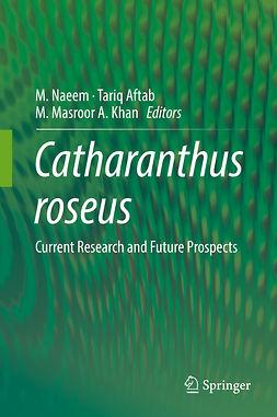 Aftab, Tariq - Catharanthus roseus, ebook