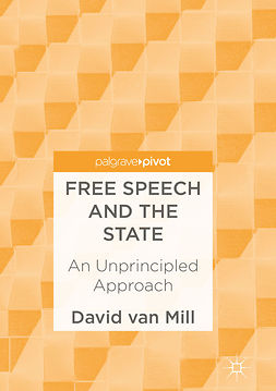 Mill, David van - Free Speech and the State, ebook