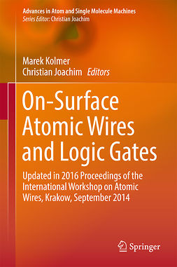 Joachim, Christian - On-Surface Atomic Wires and Logic Gates, ebook