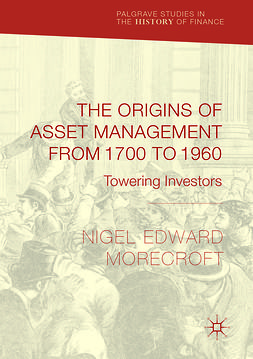 Morecroft, Nigel Edward - The Origins of Asset Management from 1700 to 1960, e-bok