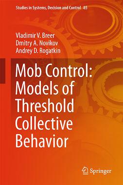 Breer, Vladimir V. - Mob Control: Models of Threshold Collective Behavior, e-kirja