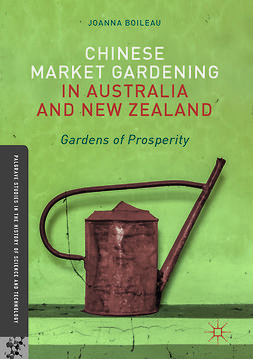 Boileau, Joanna - Chinese Market Gardening in Australia and New Zealand, ebook