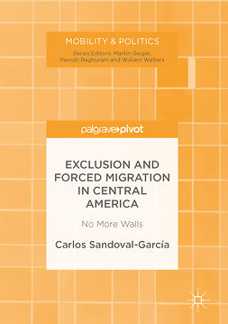 Sandoval-García, Carlos - Exclusion and Forced Migration in Central America, e-bok