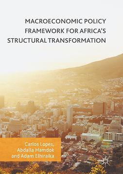 Elhiraika, Adam - Macroeconomic Policy Framework for Africa's Structural Transformation, e-kirja