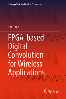 Guan, Lei - FPGA-based Digital Convolution for Wireless Applications, ebook