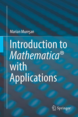 Mureşan, Marian - Introduction to Mathematica® with Applications, ebook
