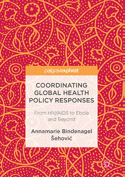 Šehović, Annamarie Bindenagel - Coordinating Global Health Policy Responses, e-kirja