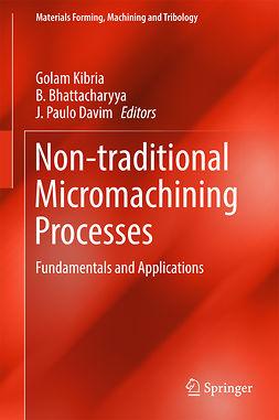 Bhattacharyya, B. - Non-traditional Micromachining Processes, e-bok