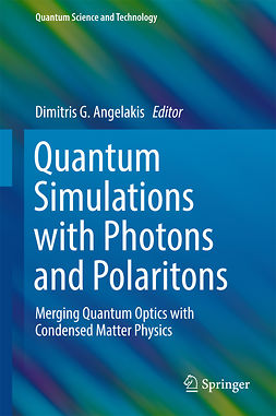 Angelakis, Dimitris G. - Quantum Simulations with Photons and Polaritons, ebook