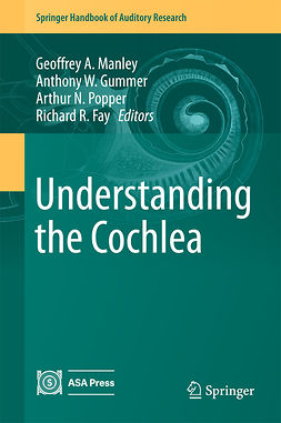 Fay, Richard R. - Understanding the Cochlea, ebook