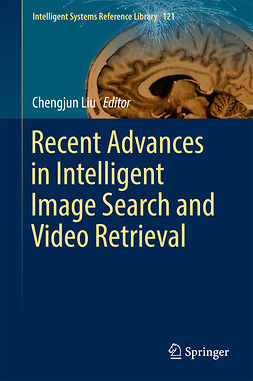 Liu, Chengjun - Recent Advances in Intelligent Image Search and Video Retrieval, ebook