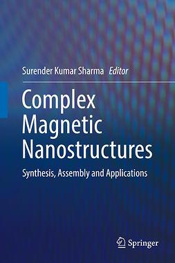 Sharma, Surender Kumar - Complex Magnetic Nanostructures, ebook