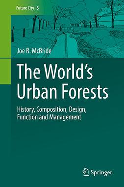 McBride, Joe R. - The World's Urban Forests, ebook