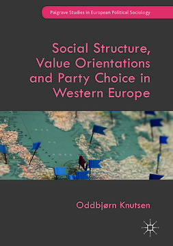 Knutsen, Oddbjørn - Social Structure, Value Orientations and Party Choice in Western Europe, ebook