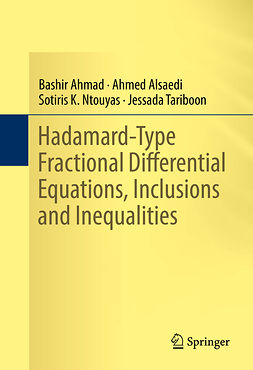 Ahmad, Bashir - Hadamard-Type Fractional Differential Equations, Inclusions and Inequalities, ebook