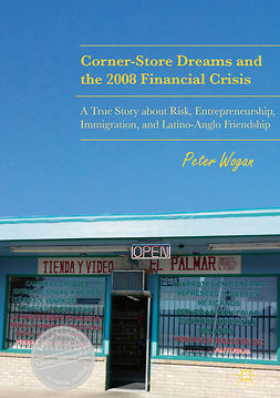 Wogan, Peter - Corner-Store Dreams and the 2008 Financial Crisis, e-kirja
