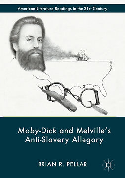 Pellar, Brian R. - Moby-Dick and Melville's Anti-Slavery Allegory, ebook