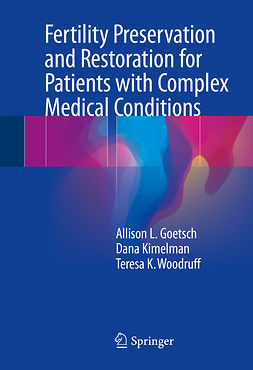 Goetsch, Allison L. - Fertility Preservation and Restoration for Patients with Complex Medical Conditions, ebook